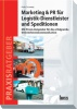 Marketing & PR für Logistik-Dienstleister und Speditionen